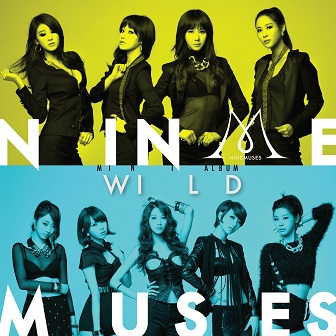 Information: Artist: 나인뮤지스 Song: 와일드 Released: 2013.05.09 Members: HyunA, Leesem, Sera, Euaerin, Eunji, SungA, Kyungri, Hyemi, Minha